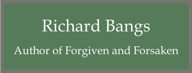 Richard D. Bangs, Author of Forgiven and Forsaken